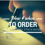 How & When to Order a Pre Purchase Strata Report