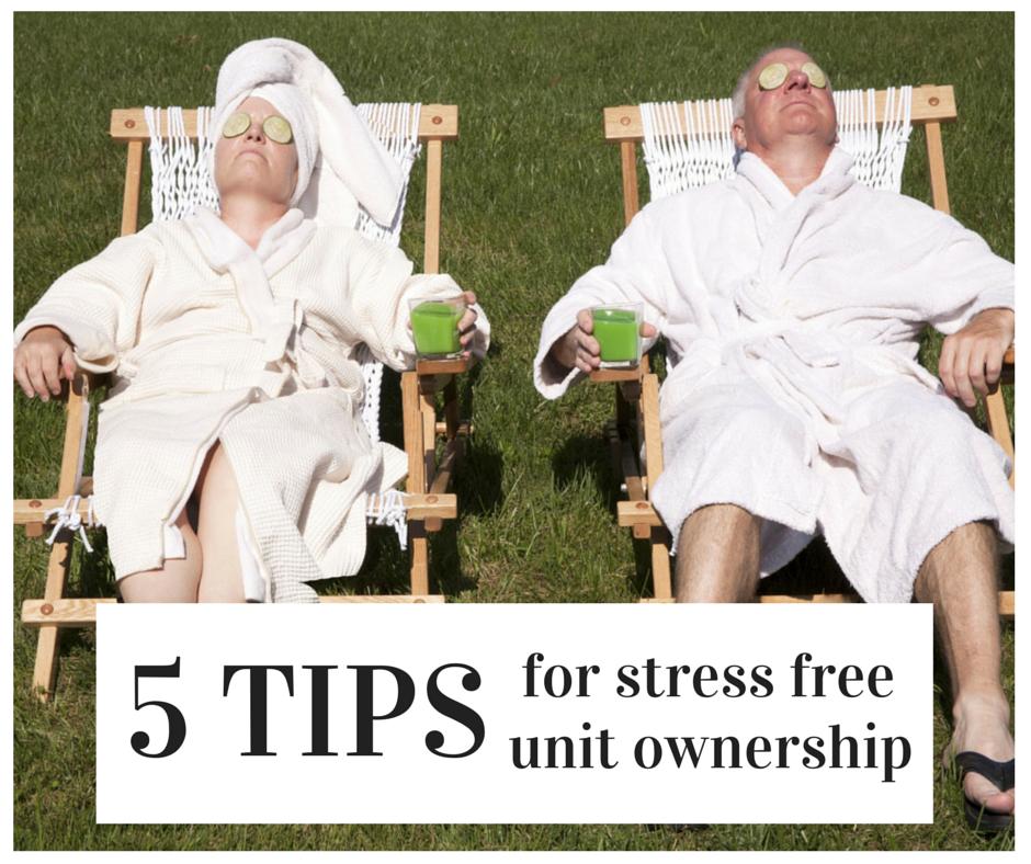 stress free unit ownership
