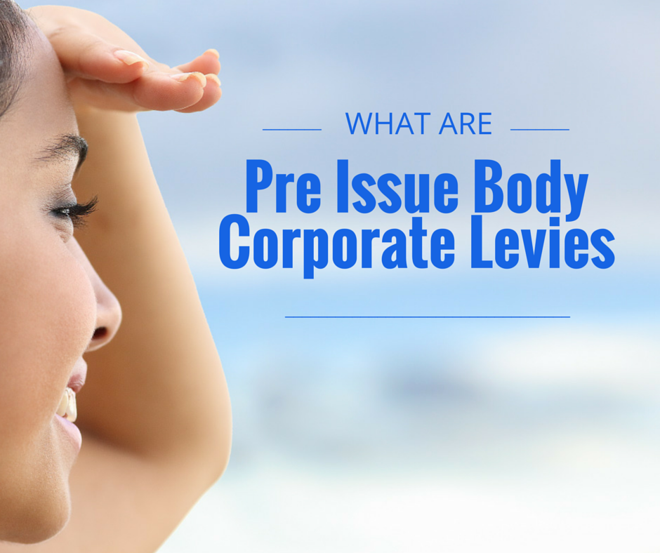 pre issue body corporate levies