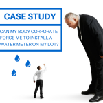 Case Study: Can My Body Corporate Force Me To Install A Water Meter On My Lot?