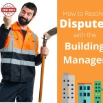 How To Resolve Disputes with the Building Manager