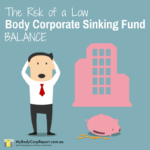The Risk of a Low Body Corporate Sinking Fund Balance